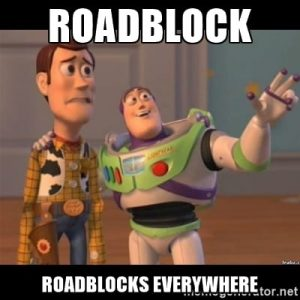 roadblocks-everywhere